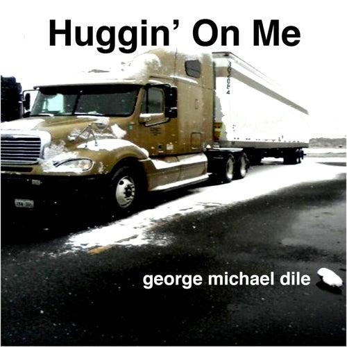 Huggin' on Me by George Michael