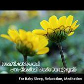 Heartbeat Sound with Classical Music Box (Orgel) for Baby Sleep, Relaxation, Meditation by Hamasaki