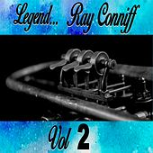 Legends... Ray Conniff Vol. 2 by Ray Conniff