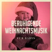Beruhigende Weihnachtsmusik für Babys by Various Artists