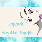 Legends: Brigitte Bardot by Brigitte Bardot