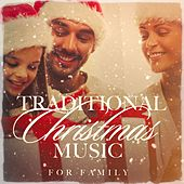 Traditional Christmas Music for Family by Various Artists