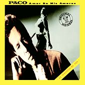 Amor de Mis Amores by Paco