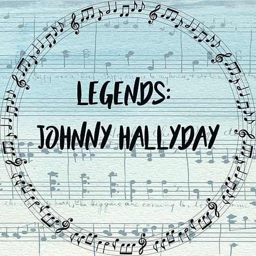 Legends: Johnny Hallyday by Johnny Hallyday