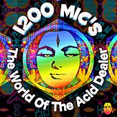 The World Of The Acid Dealer by 1200 Micrograms