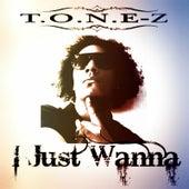 I Just Wanna by ToneZ