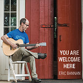 You Are Welcome Here by Eric Bannan
