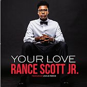 Your Love (feat. Uncle Reese) by Rance Scott Jr.