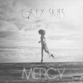 Grey Skies by Mercy