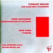 Play & Download Zygmunt Krauze/Toshi Ichiyanagi/John Cage by Paul Zukofsky | Napster