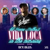 Vida Loca in the Morning by Lil Ronny MothaF