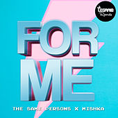 For Me by Mishka The Same Persons