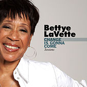 Change Is Gonna Come Sessions by Bettye LaVette