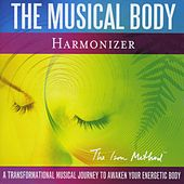 Play & Download The Musical Body Harmonizer by David Ison | Napster
