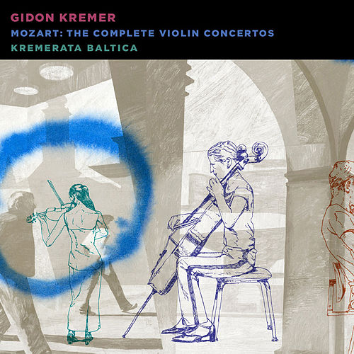 Mozart: The Complete Violin Concertos by Gidon Kremer