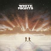Play & Download White Nights [Original Motion Picture Soundtrack] by Various Artists | Napster