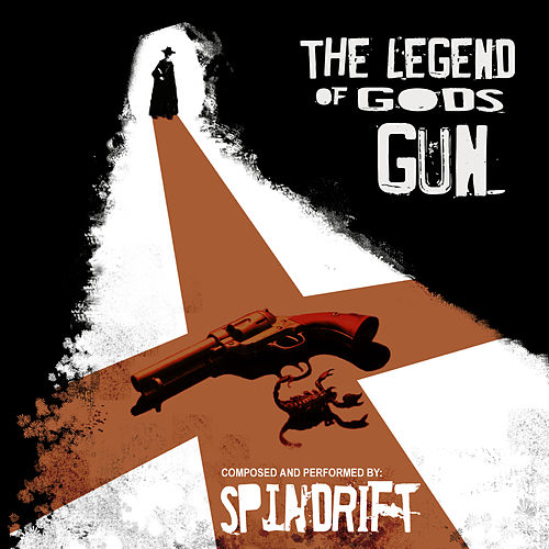 Play & Download The Legend Of God's Gun by Spindrift | Napster