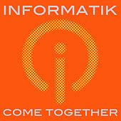 Play & Download Come Together by Informatik | Napster