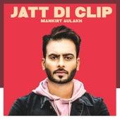 Jatt Di Clip by Mankirt Aulakh