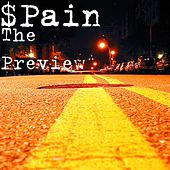 The Preview by $Pain