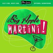 Play & Download Ultra-Lounge: Big Apple Martini! by Various Artists | Napster