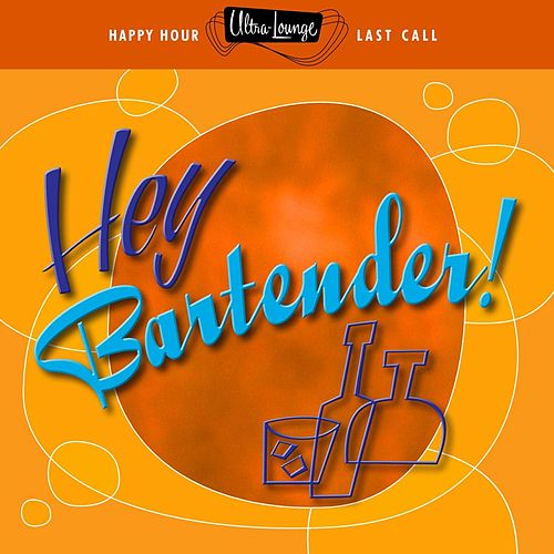 Play & Download Ultra-Lounge: Hey Bartender! by Various Artists | Napster