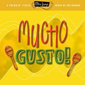 Ultra-Lounge: Mucho Gusto! by Various Artists