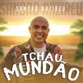 Tchau Mundão by Sandro Nazireu