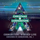 Christmas at Cornerstone, Vol. 1 by Cornerstone Worship Live