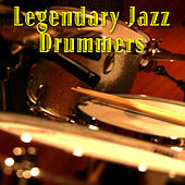 Legendary Jazz Drummers by Various Artists