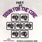Play & Download Down For the Core Part VII by Various Artists | Napster