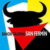 Play & Download Banda Taurina San Fermin by Banda Taurina San Fermin | Napster