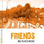 Play & Download Bel place music by Friends | Napster