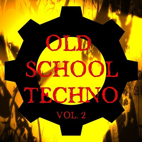 Old School Techno Vol. 2 by Various Artists