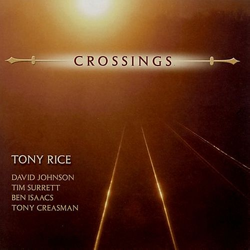 Play & Download Crossings by Tony Rice | Napster