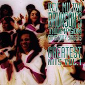 Play & Download Greatest Hits Vol. 1 by Rev. Milton Brunson & The Thompson Community Singers | Napster