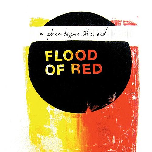Play & Download A Place Before The End by Flood Of Red | Napster