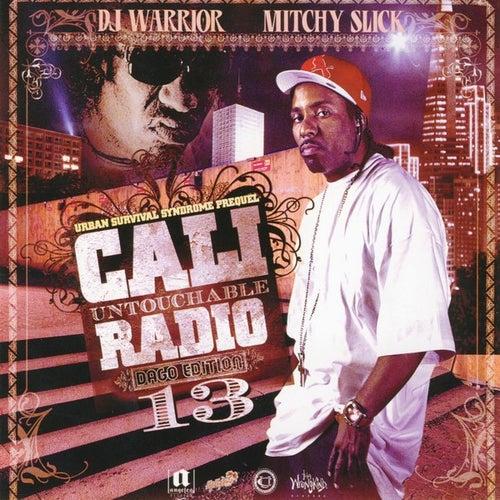 Cali Untouchable Radio, Dago Edition 13 by Mitchy Slick