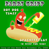 Play & Download Hot Dog Time: Parry Gripp Song Of The Week for November 25, 2008 - Single by Parry Gripp | Napster