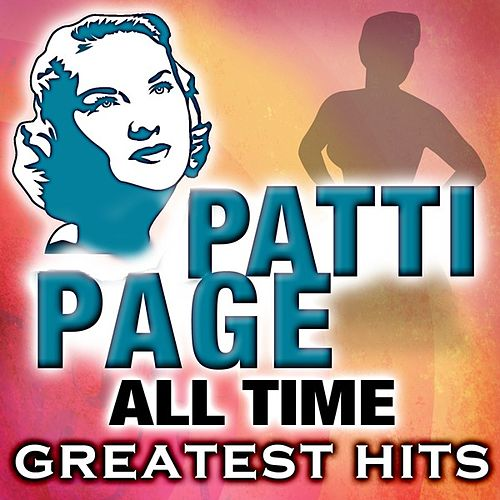 Play & Download All Time Greatest Hits by Patti Page | Napster
