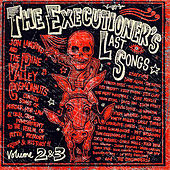 The Executioner's Last Songs Vol. 2 & 3 by Various Artists