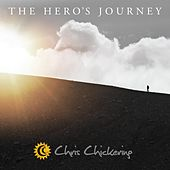 The Hero's Journey by Chris Chickering