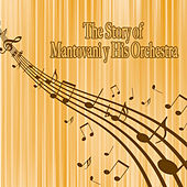 The Story of… Mantovani & His Orchestra by Mantovani & His Orchestra