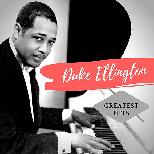 Greatest Hits (Remastered Version) von Duke Ellington