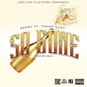 So Gone (feat. Young Dant') by Benny