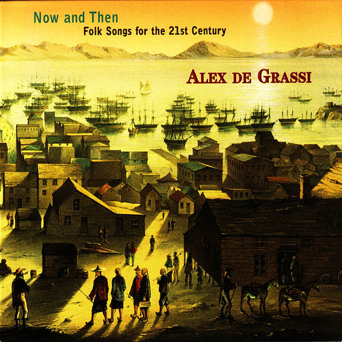 Play & Download Now & Then: Folk Songs For The 21st Century by Alex de Grassi | Napster