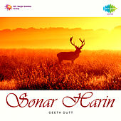 Sonar Harin (Original Motion Picture Soundtrack) by Geeta Dutt