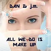 All We Do Is Make Up by Dan