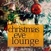Christmas Eve Lounge, Vol. 1 (Cosy Smooth Jazz For Cold Winter Days) by Various Artists