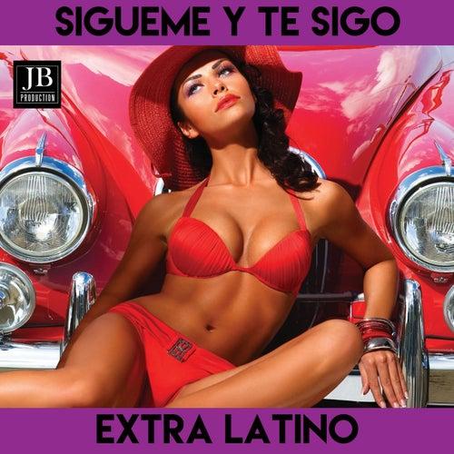 Sigueme Y te Sigo by Extra Latino